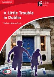 Cambridge Experience Readers: A Little Trouble in Dublin; Ниво Beginner/Elementary