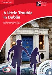 Cambridge Experience Readers: A Little Trouble in Dublin Book + CD-ROM/Audio CD; Ниво Beginner/Elementary