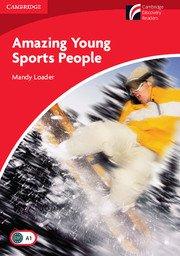 Cambridge Experience Readers: Amazing Young Sports People; Ниво Beginner/Elementary