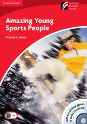 Cambridge Experience Readers: Amazing Young Sports People Book with CD-ROM ; Ниво Beginner/Elementary