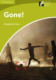 Cambridge Experience Readers: Gone!; Ниво Starter/Beginner