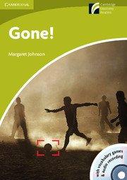 Cambridge Experience Readers: Gone! Book + CD-ROM/Audio CD; Ниво Starter/Beginner