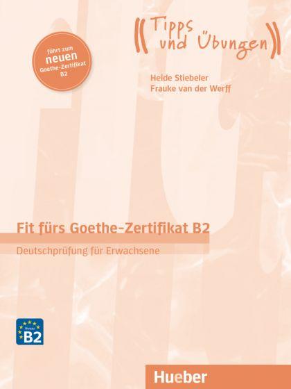 Fit fürs Goethe-Zertifikat B2 Übungsbuch mit Audios online Deutschprüfung für Erwachsene