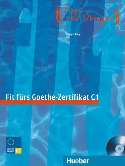 Fit fürs Goethe-Zertifikat C1 Lehrbuch mit integrierter Audio-CD