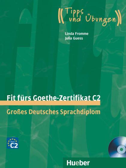 Fit fürs Goethe-Zertifikat C2 Lehrbuch mit 2 integrierten Audio-CDs