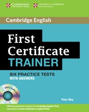 6 теста за самоподготовка за FCE: First Certificate Trainer