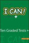 I Can - Ten Graded Tests+